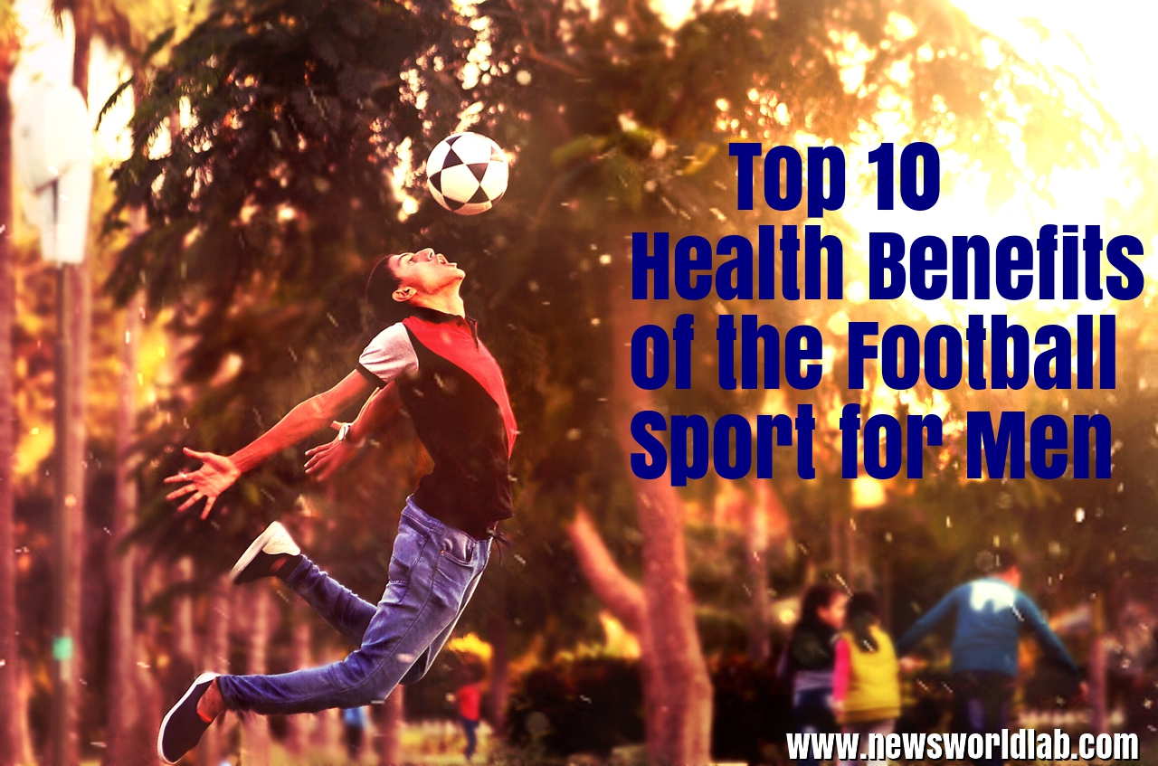 top-10-health-benefits-of-the-football-sport-for-men
